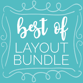 Best of Layouts Bundle