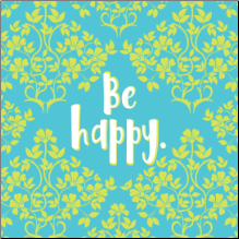 BE HAPPY Inspirational