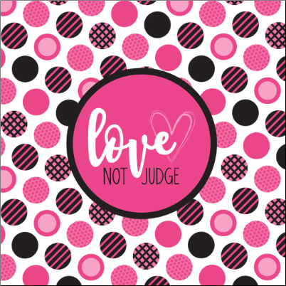 LOVE Not Judge Inspirational