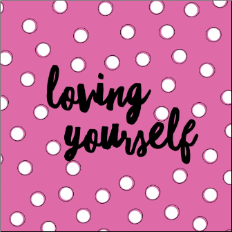 LOVING YOURSELF Inspirational